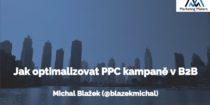 Jak optimalizovat PPC kampaně v B2B – přednáška na zimním PPC kempu 2018