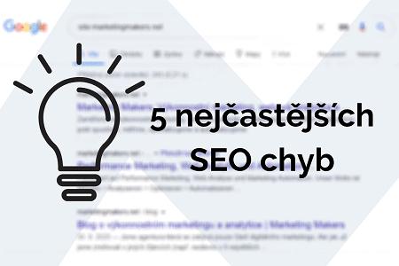 5 nejčastějších seo chyb - Marketing Makers